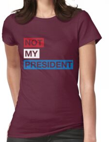 Not My President Trump Womens Fitted T-Shirt