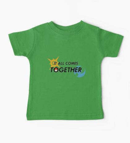 IT ALL COMES TOGETHER | Pokémon Sun and Moon Baby Tee