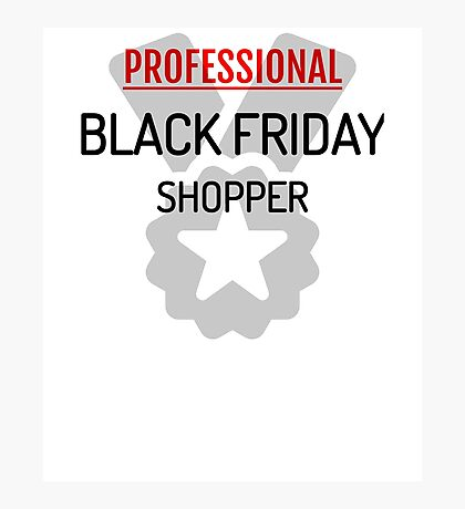 Professional Black Friday Shopper  Photographic Print