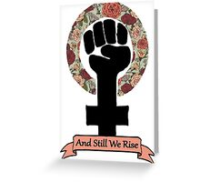 And Still We Rise Greeting Card