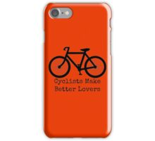 Cyclists Make Better Lovers iPhone Case/Skin