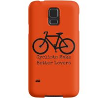 Cyclists Make Better Lovers Samsung Galaxy Case/Skin