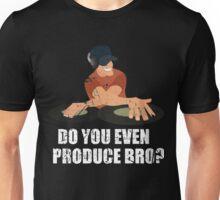 Do You Even Produce Bro? Unisex T-Shirt