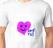 LOVE YA!!! Unisex T-Shirt