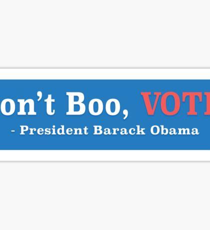 Don't Boo, VOTE!  Sticker