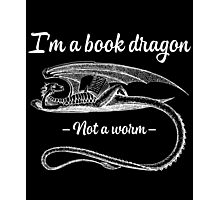 I'm A Bookdragon - Not A Worm Photographic Print