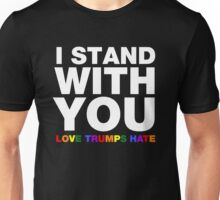 I Stand With You Love Trumps Hate Unisex T-Shirt
