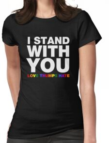 I Stand With You Love Trumps Hate Womens Fitted T-Shirt