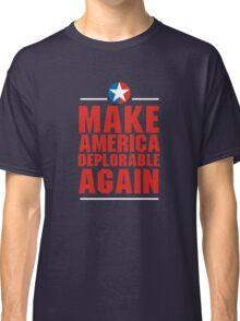 Make America Deplorable Again Classic T-Shirt