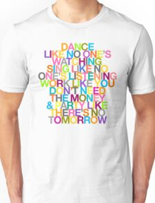 DANCE LIKE THERE'S NO TOMORROW Unisex T-Shirt