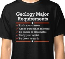Geology Major Requirements Checklist | Funny Geology T-Shirt Classic T-Shirt