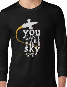 You can't take the sky from me - white text variant Long Sleeve T-Shirt