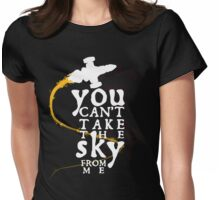 You can't take the sky from me - white text variant Womens Fitted T-Shirt
