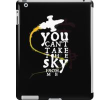 You can't take the sky from me - white text variant iPad Case/Skin