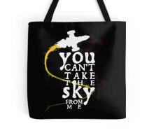 You can't take the sky from me - white text variant Tote Bag