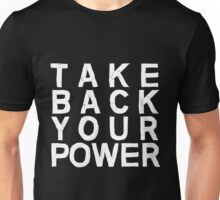 Take Back Your Power Unisex T-Shirt