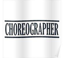 Choreographer (black) Poster