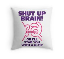I will stab you with a Q-tip! Throw Pillow