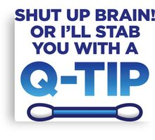 I will stab you with a Q-tip! Canvas Print