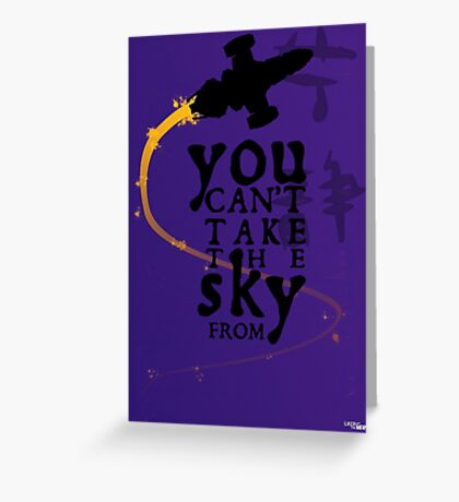 You can't take the sky from me.  Greeting Card
