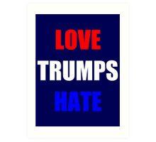 Love. Trumps. Hate. Art Print