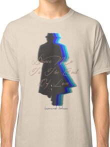 Dance Me to the End of Love, Leonard Cohen  Classic T-Shirt