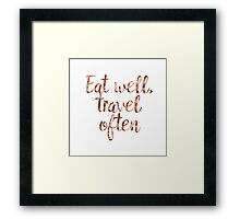 Live well, travel often Framed Print