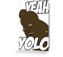 "NEW* YOLO MERCHANDISE – ""YEAH YOLO"" POO Greeting Card"