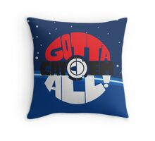 Gotta catch 'em all! Throw Pillow