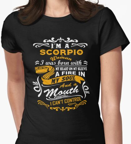I'm A Scorpio I Can't Control T-shirt Womens Fitted T-Shirt