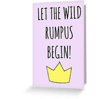 Let The Wild Rumpus Begin! Greeting Card