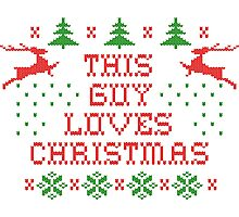 This guy loves Christmas Photographic Print