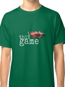 I Love This Game, poker lover card poker player design Classic T-Shirt