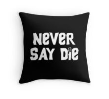 Never Say Die - Large Throw Pillow
