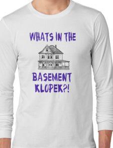 The Burbs - Whats In The Basement Klopek? Long Sleeve T-Shirt
