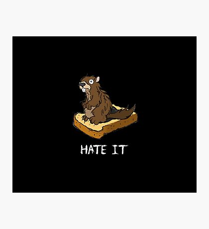 Hate It, Marmot on Toast (white text variant) Photographic Print