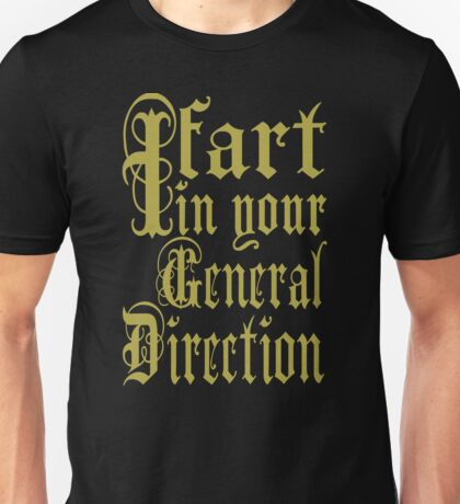 Monty Python - I Fart In Your General Direction Unisex T-Shirt
