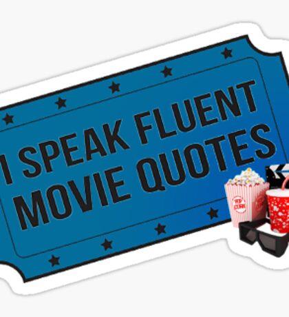 """I speak fluent movie quotes"" Sticker"