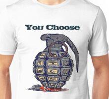 Tu decides you choose hand grenade Unisex T-Shirt