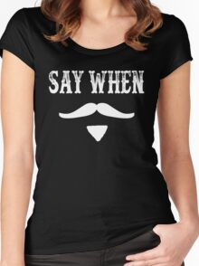Tombstone Quote - Say When Women's Fitted Scoop T-Shirt