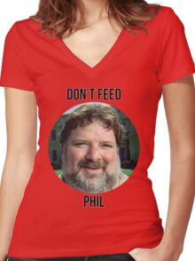 Don't Feed Phil! Women's Fitted V-Neck T-Shirt