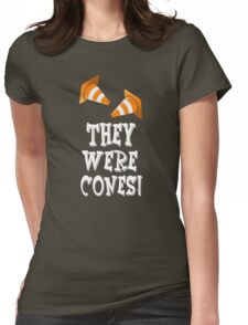 The Wedding Singer Quote - They Were Cones! Womens Fitted T-Shirt