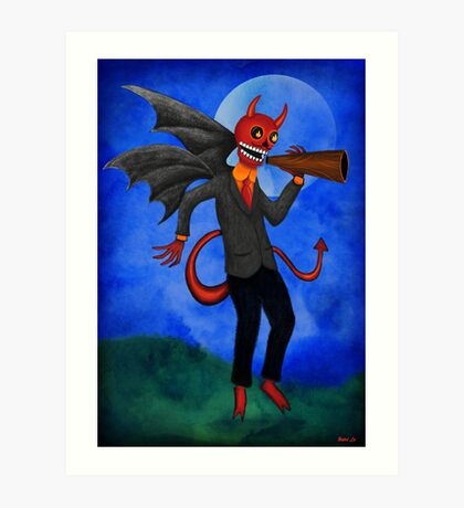The Devil Appeared To Me Growling Through An Old Megaphone Art Print
