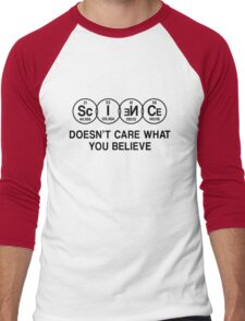 Science Doesn't Care What You Believe (Black) Men's Baseball ¾ T-Shirt