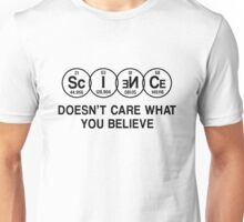 Science Doesn't Care What You Believe (Black) Unisex T-Shirt