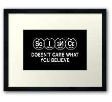 Science Doesn't Care What You Believe (White) Framed Print