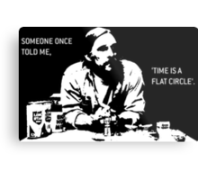 Time is a Flat Circle Metal Print