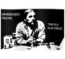 Time is a Flat Circle Poster