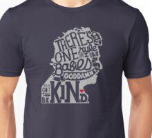 Kurt Vonnegut- You've Got to Be Kind Unisex T-Shirt