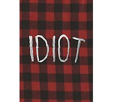 IDIOT (Red Flannel) Photographic Print